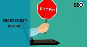 Errores comunes en la etiqueta hreflang y como resolverlos